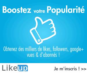 Likeup Booster votre popularite sur les reseaux sociaux